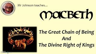 Macbeth context - Chain of Being/Divine Right of Kings