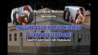 N.O Notícias Inauguração Instituto Histórico de Pádua RJ