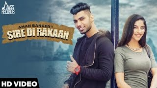 Sire Di Rakaan | ( Full HD)  | Aman Banger |  New Punjabi Songs 2016 | Latest Punjabi Songs 2016