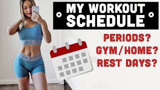 HOW I PLAN MY WORKOUT SCHEDULE + FAQ: PERIOD? HOME OR GYM? REST?