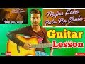 Mujhe Kaise Pata Na Chala |Papon|-Easy Guitar Chords/Lessons/Tutorial/Guitar Cover..By-Merajul
