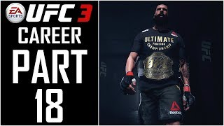 EA Sports UFC 3 - Career - Let's Play - Part 18 -