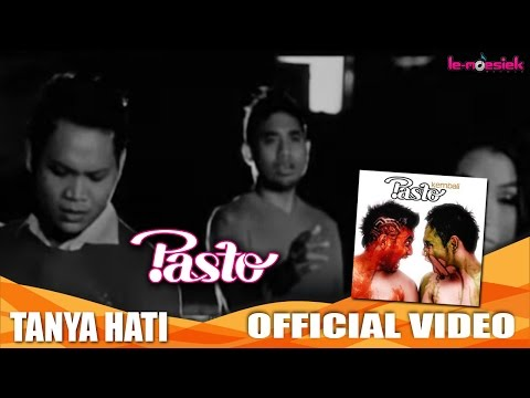 Pasto - Tanya Hati [Official Music Video]