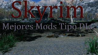 5 Mejores Mods Tipo DLC para Skyrim 2019