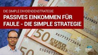 Passives Einkommen für Faule - Die simple Dividendenstrategie ✔️
