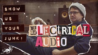 Show Us Your Junk! Ep. 23   Steve Albini (Shellac, Electrical Audio) | EarthQuaker Devices