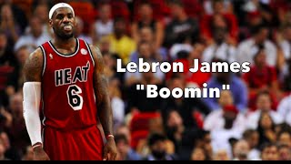 "Lebron James mix - ""Boomin"" HD"