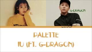 IU - Palette (Feat. G-DRAGON) Color CodedLyrics [Han|Rom|Eng lyrics]