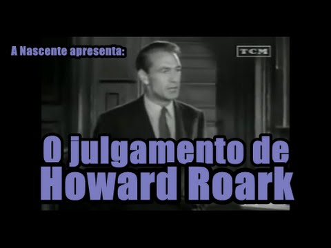 O julgamento de Howard Roark