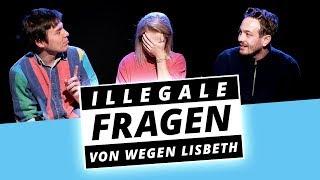 VON WEGEN LISBETH Sprechen NICHT über Ihre Hoden   Illegale Fragen
