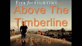 Above The Timberline w/ Lyrics