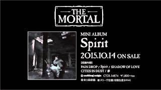 THE MORTAL / 【Spirit】  先行試聴「Spirit (Bauhaus cover)」