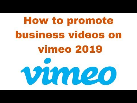 How to promote business videos on vimeo 2019