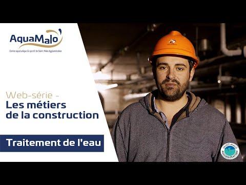 Web-série - Les métiers de la construction d'AquaMalo : Traitement de l'eau