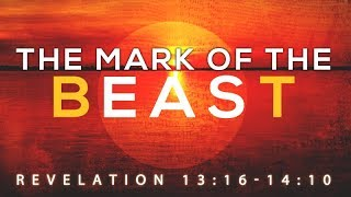 Revelation 13:16-14:10 | The Mark of the Beast | Rich Jones