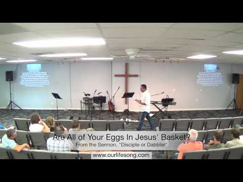 Are all of Your Eggs In Jesus' Basket?