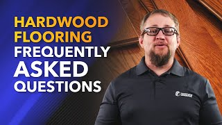 Hardwood Flooring Frequently Asked Questions