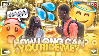 HOW LONG CAN YOU RIDE ME FOR? 🥵**GONE WILD** | PUBLIC INTERVIEW