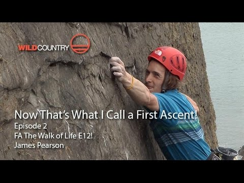 Now That's What I Call A First Ascent - EP2 -The Walk Of Life -James Pearson - Hot Aches Productions