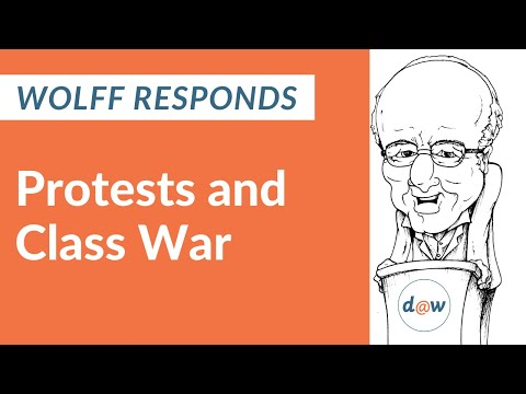 Wolff Responds: Protests and Class War