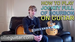 How To Play 'Jockey Full Of Bourbon' (Joe Bonamassa) On Guitar