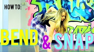 HOW TO BEND AND SNAP