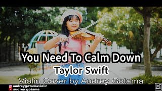 You Need To Calm Down   Taylor Swift Violin Cover By Audrey Gotama