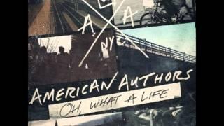 Oh, what a life - American Authors - Lyrics