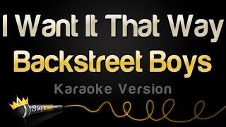 Backstreet Boys - I Want It That Way (Karaoke Version)