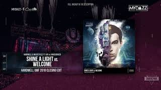 Shine A Light vs. Welcome (Hardwell UMF 2018 Mashup Closing Edit)