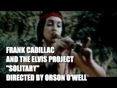"""FRANK CADILLAC And The Elvis Project """" SOLITARY """""""