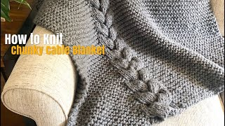 How to Knit: EASY, Chunky Cable Knit Blanket