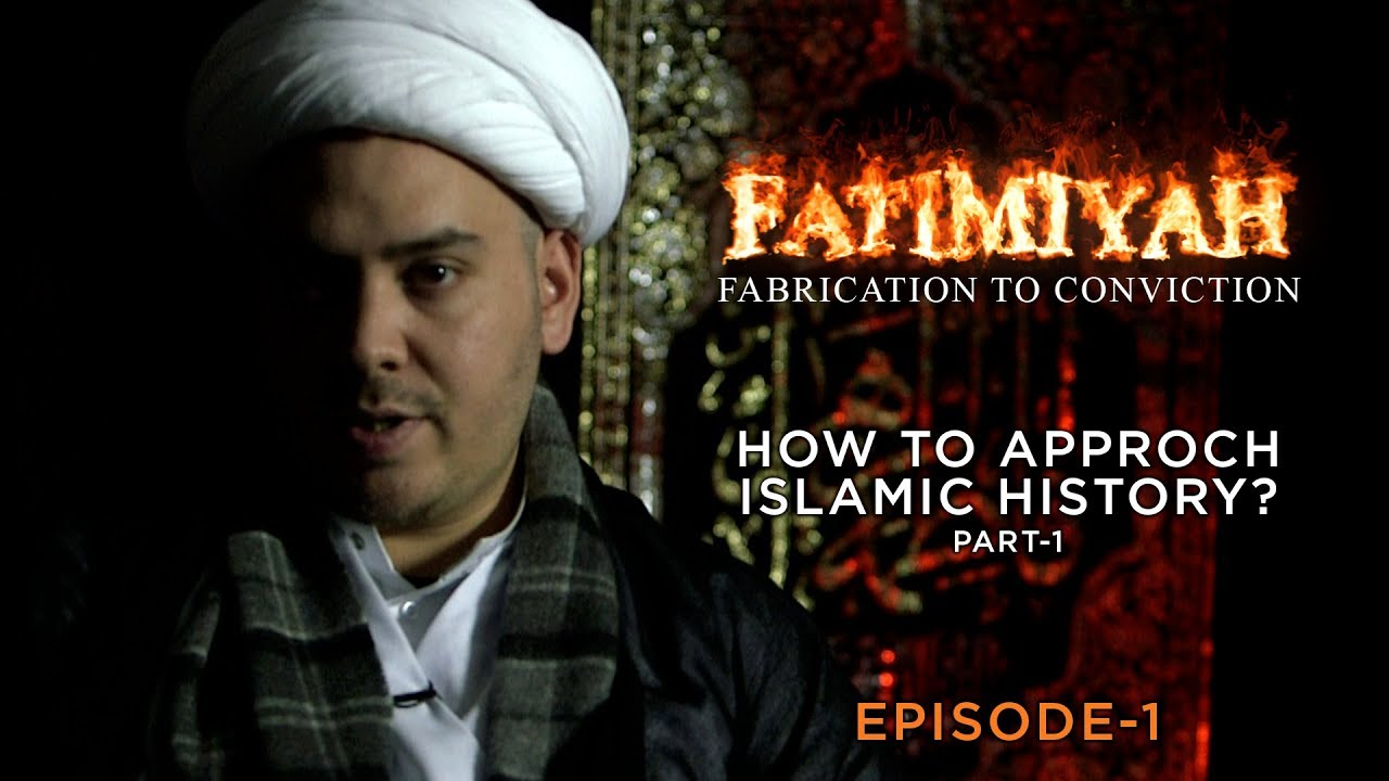 How to approach Islamic history Part 1