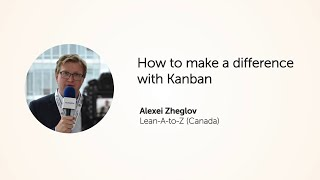 KEA20: Make a difference with Kanban. Alexei Zheglov.