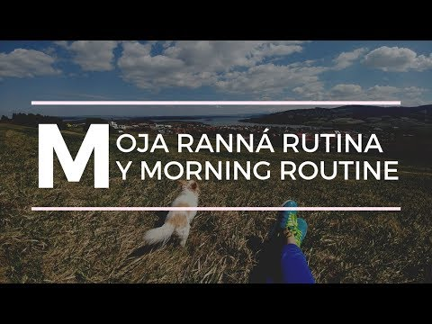 MOJA RANNÁ RUTINA - MY MORNING ROUTINE ♥ crazyDEYA