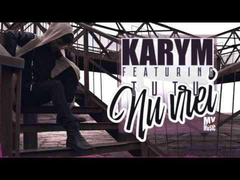 Karym Ft Tutu – Nu vrei Video