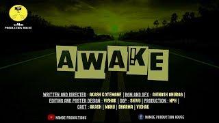 AWAKE (2018) | Kannada short film | NAMDE PRODUCTIONS | AKASH KOTEMANE