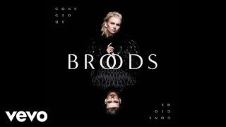 Broods - Conscious (Official Audio)