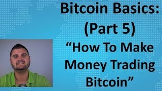 Bitcoin Basics (Part 5)