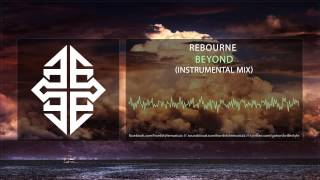 Rebourne - Beyond (Instrumental Mix)