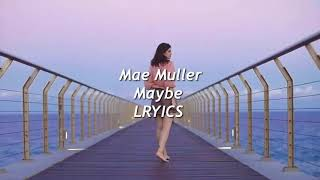 Mae Muller   Maybe (lyrics)