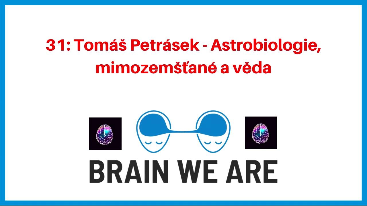 31: Tomáš Petrásek - Astrobiologie, mimozemšťané a věda