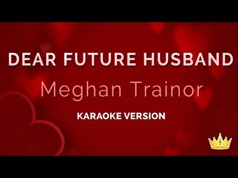 Meghan Trainor – Dear Future Husband (Karaoke Version)