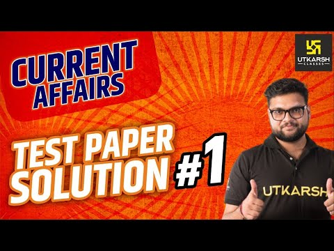 Current Affairs Test Paper Solution #1 By Kumar Gaurav Sir | Utkarsh Classes