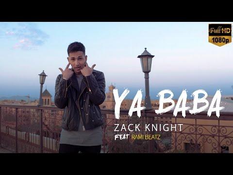 Download Zack Knight ft Rami Beatz - Ya Baba (Official Video) HD Video