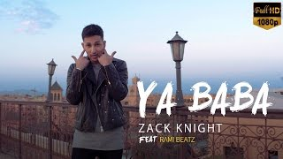 Zack Knight Ft Rami Beatz   Ya Baba (Official Video)