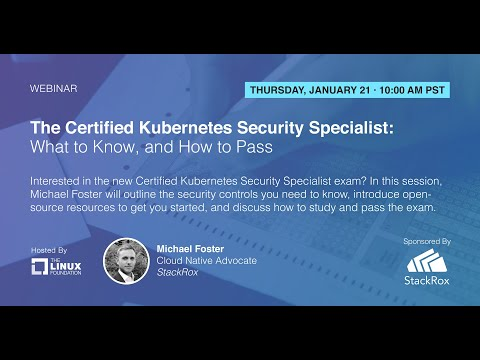 Webinar: The Certified Kubernetes Security Specialist: What to ...