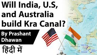 Will India U.S and Australia build Kra Canal? Current Affairs 2020 #UPSC #IAS