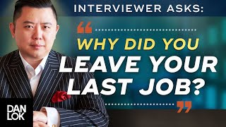 "Interview Question: ""Why Did You Leave Your Last Job?"""