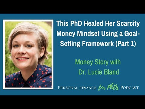 This PhD Healed Her Scarcity Money Mindset Using a Goal Setting Framework Part 1